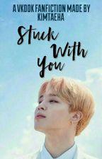 Stuck With You [VKOOK] [C O M P L E T E D] by illegalhobie