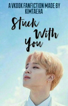 Stuck With You [VKOOK] [E D I T I N G] by illegalhobie