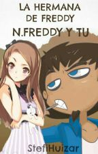 No Eres Como Dicen La Hermana De Freddy N.freddy Y Tu by StefiHuizar