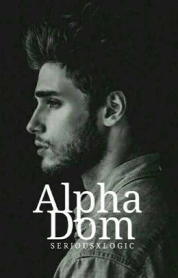 Alpha Dom (Completed)