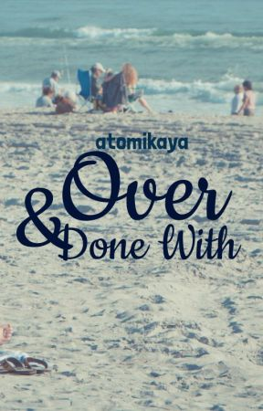 Over & Done With ☑️ by atomikaya
