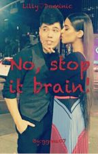 No, stop it brain! || Lilly♡Dominic || by ggma07