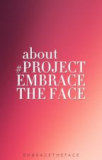 About #ProjectEmbraceTheFace by embracetheface