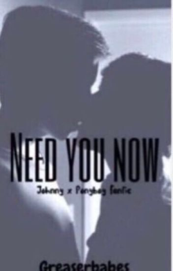 Need You Now:A Johnnyboy story