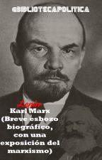 Lenin: Karl Marx (Breve esbozo biográfico,  con una exposición del marxismo) by BibliotecaPolitica