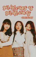 ✏ girlgroups as girlfriends by -taengay