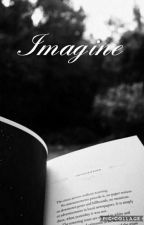 Imagine [En Correction] by SoleneCaniff