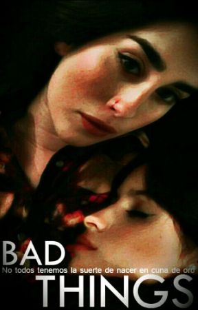 Bad Things (CAMREN G!P) by LoloYCamzCamren