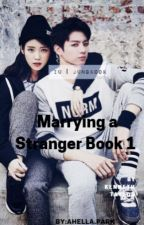 Marrying a Stranger #1 (Jeon Jungkook fanfic) by AhellaPark