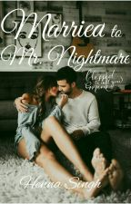 Married to Mr. Nightmare- Blessed To Call You Mine by SinghHenna99