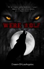 WereWolf - Tome 1 [Terminé] by Dream-Of-LosAngeles