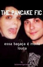 The Pancake Fic - a Frerard... fanfiction by basementgerards