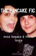 The Pancake Fic - a Frerard... fanfiction by basementgerards