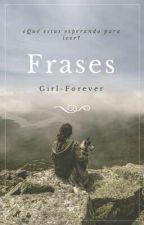 Frases by Girl-Forever