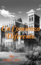 Un Comienzo Diferente. by benjiro_017