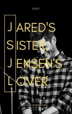 Jared's Sister, Jensen's Lover by This-Is-Supernatural