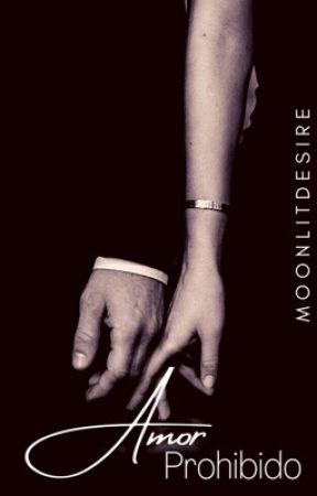 Amor Prohibido [Completa] by MoonlitDesire