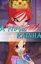 Winx Club - A Nova Rainha by Tia_Fer