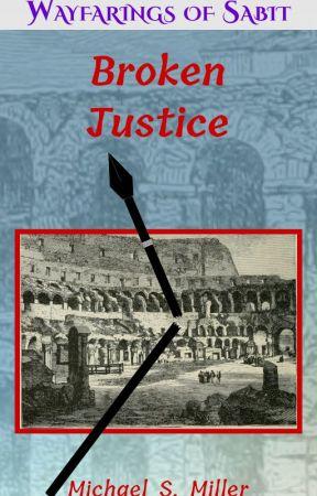 Wayfarings of Sabit: Broken Justice by Stalwart1000