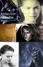 Star Wars: A Reflection from the Past by padmeskywalker