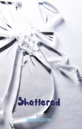 Shattered by monochrome_lilac189