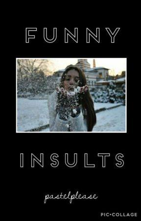 Funny Insults by NoitsnotMarkiplier