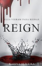 REIGN by AutoraKarinaOliveira