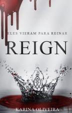 REIGN by AutoraKarinaOliveira