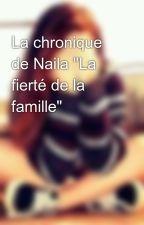 """La chronique de Naila """"La fierté de la famille"""" by princessrifia"""