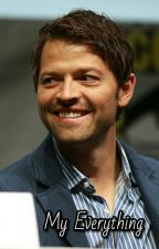 My Everything (Misha x Reader) by elisamagnus