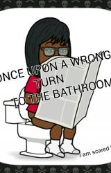 Once Upon a Wrong Turn To The Bathroom  by AshleighBoss