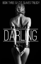 Darling {Kellic} [Book 3] by Gabisnotfab