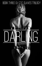 Darling {Kellic} [Book 3] by Gabisnotfab