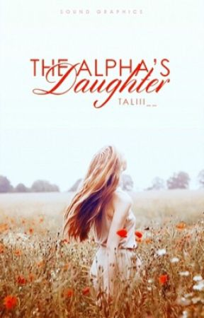 The Alpha's Daughter by Taliii__