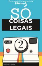 Só Coisas Legais 2  (MEMES) by CDoceMel