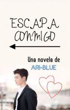 Escapa Conmigo © by Ari-Blue