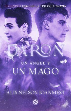 Daron, un ángel y un mago © | 2do libro (EN PROCESO) by AlisJoanmest