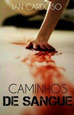 Caminhos de Sangue by IanCardosoz