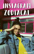 Instagram Zodiacal [#Wattys2017] by xgirlbabex