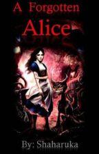 A Forgotten Alice (one-shot-story) by Shaharuka