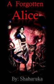 A Forgotten Alice (one-shot-story) by Shaharuka