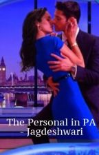 The Personal In PA {OFFICE ROMANCE SERIES - BOOK ONE} by jagdeshwari