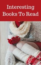Interesting Books To Read by tamaraaponte