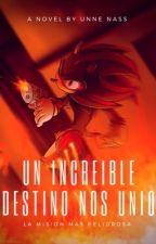 Un increíble destinó nos unió (shadow y tu) by samanthagetsemani15