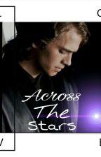 Across the Stars [Star Wars|Anakin Skywalker] by svkinnie