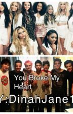 You Broke My Heart by DinahJane16