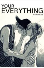 Your Everything by luminatina