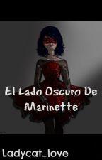 El Lado Oscuro de Marinette  by Ladycat_Pipher
