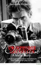 Unorthodox Obsession: A Mafia Story  by HopelessAmorous02