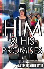 Him & His Promises || AU by ArtisticViolet1119